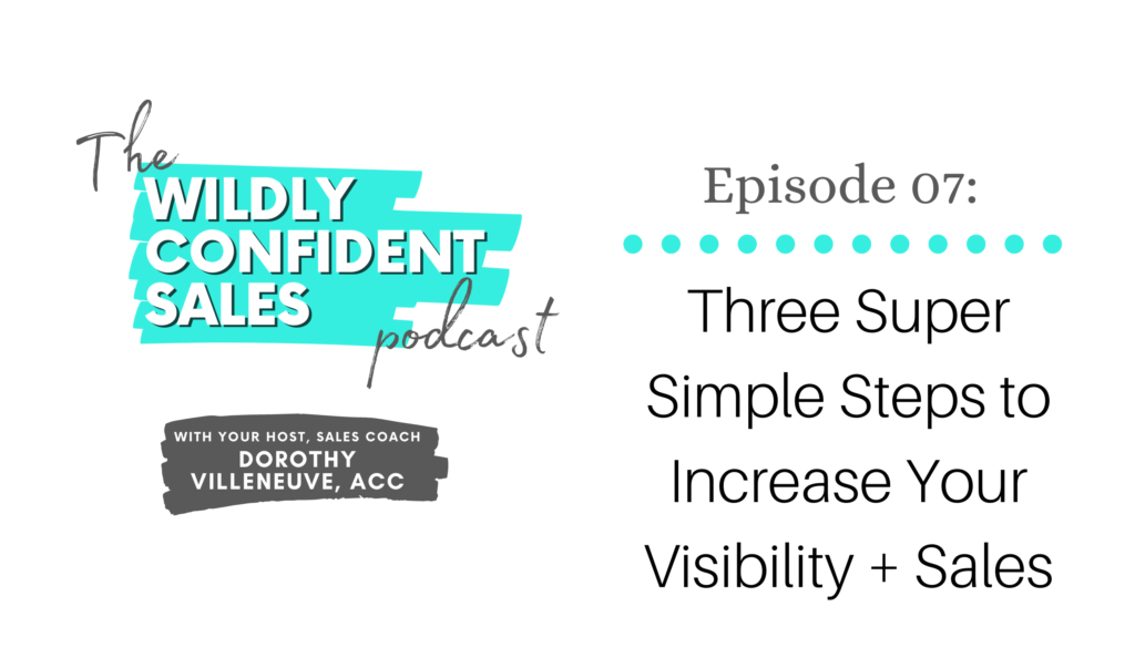 Three Super Simple Steps to Increase Your Visibility and Sales