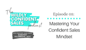 Mastering Your Confident Sales Mindset