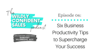 Six Business Productivity Tips to Supercharge Your Success