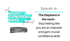 The Elephant in the Room - Stop Feeling Like You are an Imposter and Gain Crucial Confidence Skills