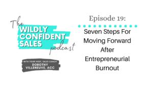 Seven Steps For Moving Forward After Entrepreneurial Burnout