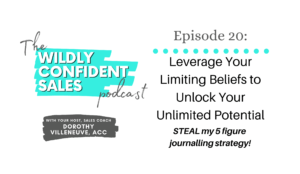 Leverage Your Limiting Beliefs to Unlock Your Unlimited Potential