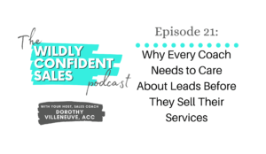 Why Every Coach Needs to Care About Leads Before They Sell Their Services