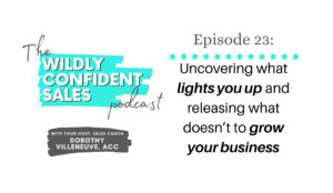 Uncovering What Lights You Up and Releasing What Doesn't to Grow Your Business