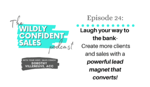 Laugh Your Way to the Bank - Create More Clients and Sales with a Powerful Lead Magnet that Converts